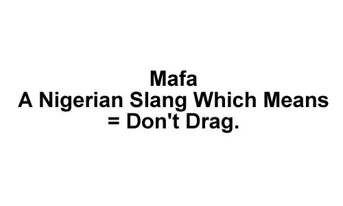 Mafa Mafa Meaning, Origin, When & How To Use The Slang